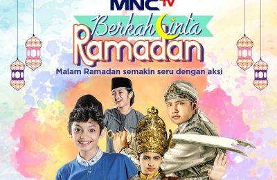 """""""Berkah Cinta Ramadan"""": Temani Pemirsa Setia MNCTV Beribadah Puasa"""