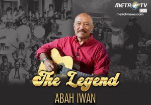 """Abah Iwan"", Karya Hebat dan Lagu Inspiratif"
